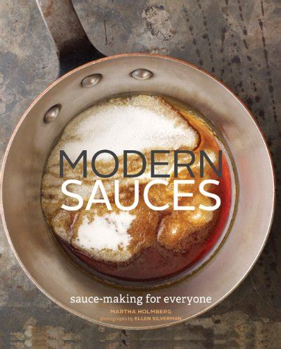 Modern Sauces More Than 150 Recipes For Every Cook Every Day