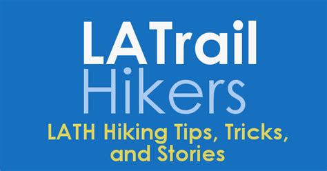 september 2016 tips and trick here la trail hikers the la trail hikers a los angeles