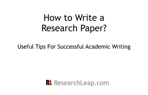 tips for writing a research paper tips on writing a research paper research leap