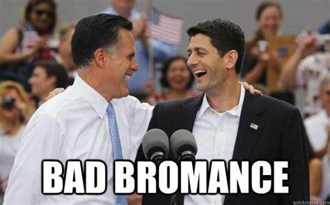 Bromance Memes - bad bromance romney ryan 2012 quickmeme