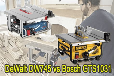 bosch vs dewalt table saw dewalt dw745 vs bosch gts1031
