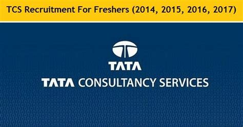 Tcs Recruitment Process For Mba Freshers by Tcs Recruitment 2017 Tcs Careers Openings For Freshers
