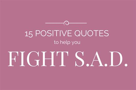 Great Reads When You Are Feeling Blue by 15 Positive Quotes To Keep You From Feeling S A D