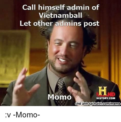 Momo Meme - call himself admin of vietnamball let other admins post