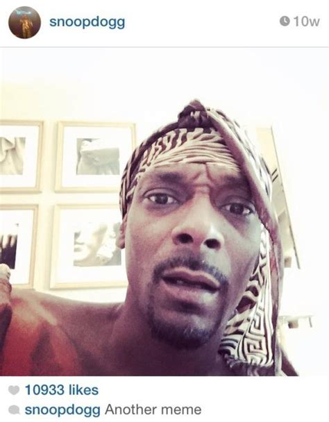 Snoop Dogg Meme - snoop dogg s selfie quot memes quot know your meme