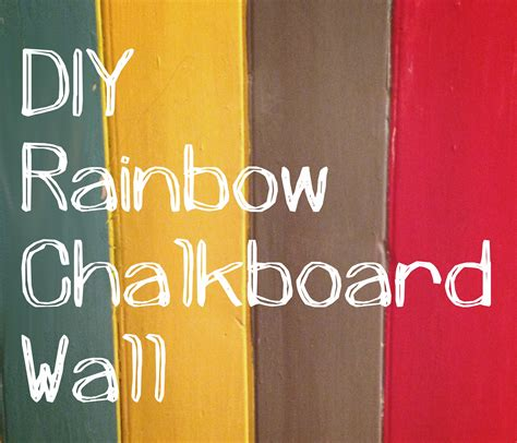 diy chalk paint on walls diy rainbow chalkboard wall lulastic and the hippyshake