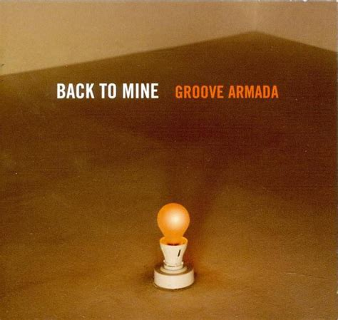 groove armada groove armada back to mine cd at discogs