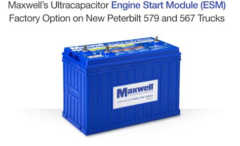 ultracapacitor engine start module maxwell ultracapacitor engine start module now a factory option on new peterbilt 579 and 567 trucks