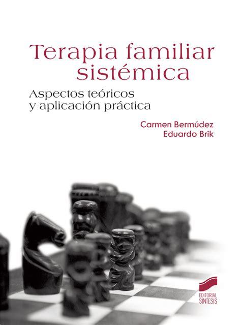 la perspectiva sistmica en terapia familiar conceptos terapia familiar sistemica ebook 1554 manuales practicos 1