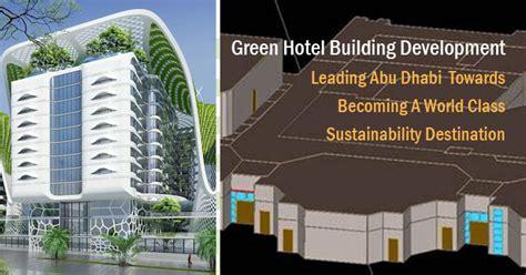 how to design a building green hotel building design abu dhabi e architect
