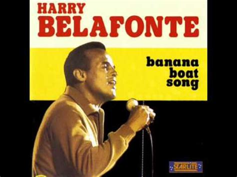 banana boat song youtube harry belafonte banana boat song day o 1956 youtube