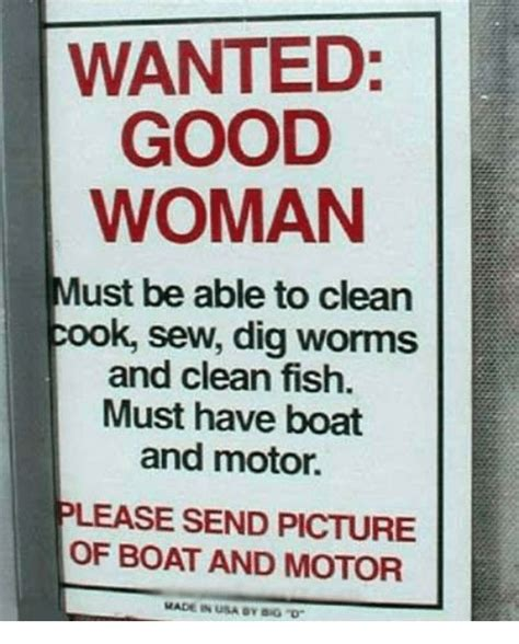 send picture of boat and motor wanted good woman must be able to clean cook sew dig