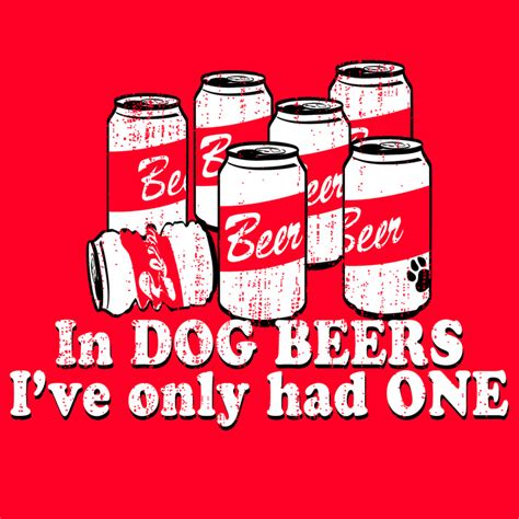 in beers i ve only had one in beers i ve only had one t shirt