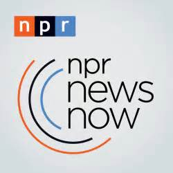 News Now National Media Npr News Now National Media