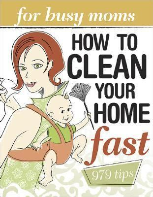 how to clean house fast how to clean your home fast for busy moms rent