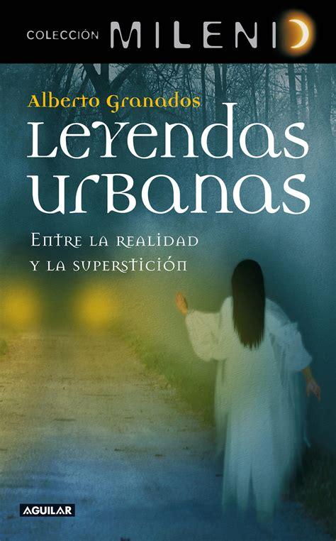 descargar pdf rimas y leyendas libro de texto leyendas urbanas ebook alberto granados descargar libro pdf o epub 9788403131361