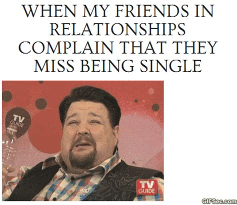 Funny Memes About Being Single - funny gif being single
