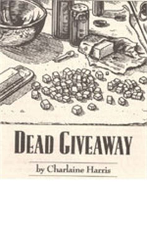 Dead Giveaway Charlaine Harris - dead giveaway by charlaine harris reviews discussion bookclubs lists