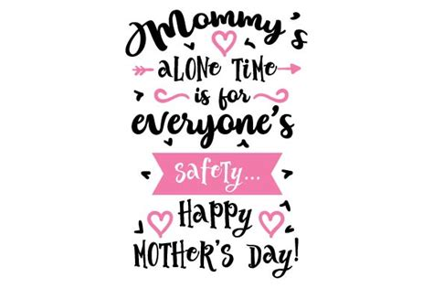 s day length mommy s alone time is for everyone s safety happy