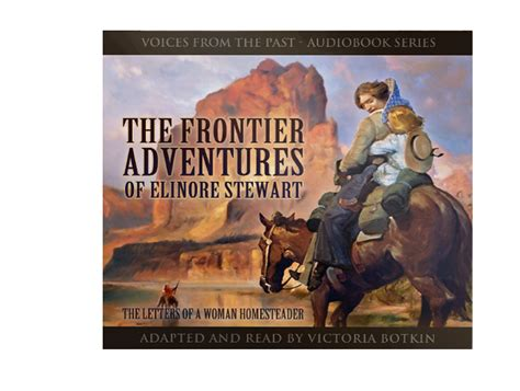 the winter a western frontier adventure books the frontier adventures of elinore stewart audiobook