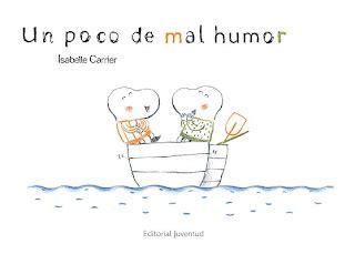 literatura infantil y educaci 243 n literaria un poco de mal humor isabelle carrier