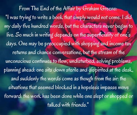 Graham Greene The End Of The Essay by 1000 Images About Quotes On Writing On Writers Write Somerset And On Writing