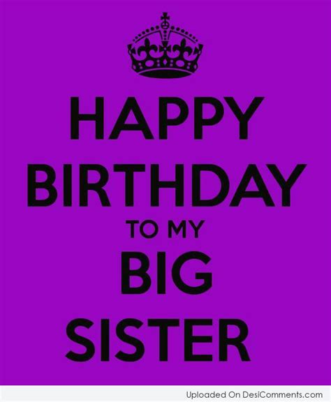 Happy Birthday Wishes To My Big Related Keywords Suggestions For Happy Birthday Big Sister