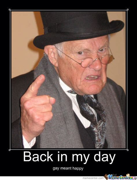 Old Man Meme - back in my day by dabeef meme center