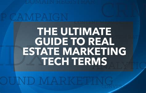 agent s guide to real estate marketing and technology terms