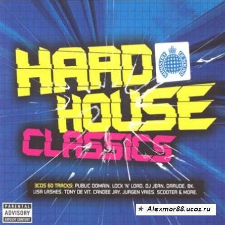 ministry of sound house music download music ministry of sound hard house classics