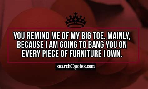 Because I Am Furniture by Big Toe Quotes