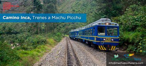 al camino trenes al camino inca y machu picchu