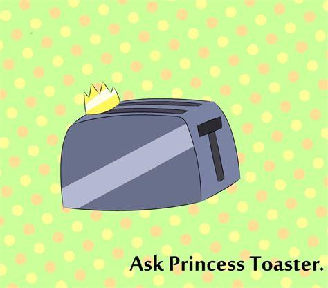 ask princess toaster by ask princesstoaster on deviantart