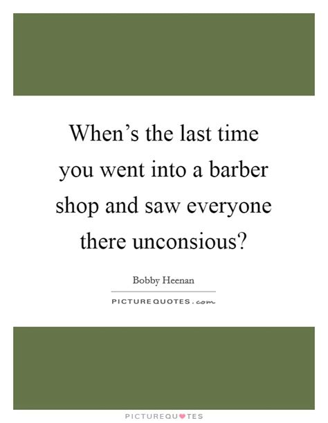 Whens The Last Time Your Child Went To The Dentist by Barber Shop Quotes Sayings Barber Shop Picture Quotes