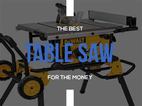 best portable table saw 2017 best table saw 2017 reviews ratings buyers guide