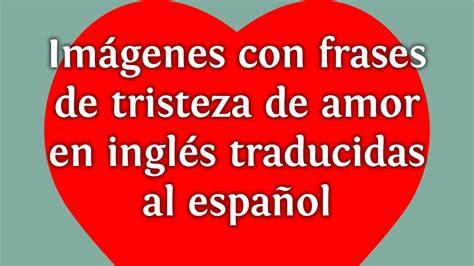 fotos frases de amor en ingles im 225 genes con frases de tristeza de amor en ingl 233 s