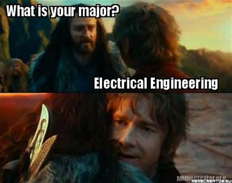 Electrical Engineer Meme - meme creator what is your major electrical engineering