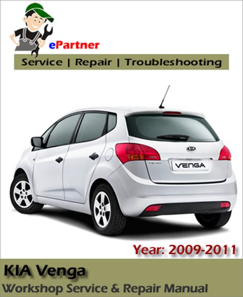 Kia Auto Service Kia Venga 2009 2010 2011 Service Repair Manual Car Service