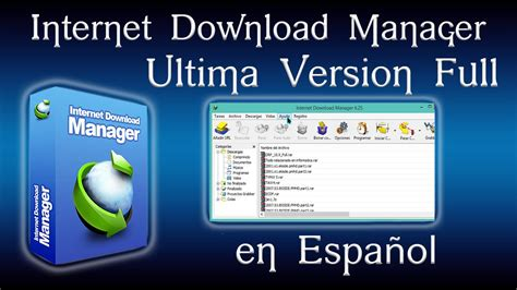 internet download manager ultima version full español internet download manager 6 25 build 12 full crack en
