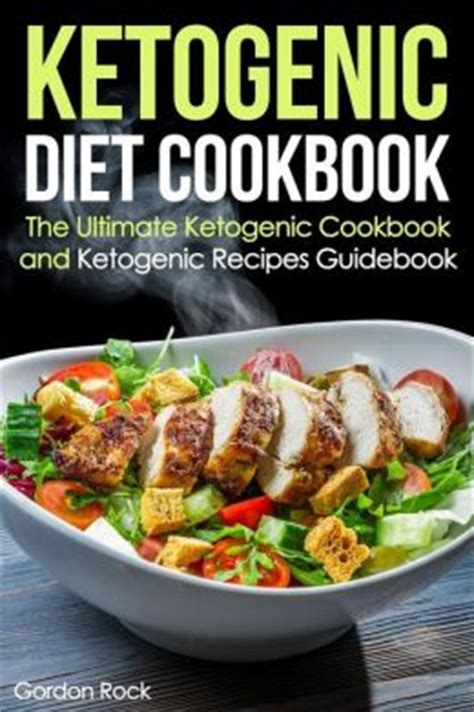 ketogenic cookbook best low carb high recipes for your everyday ketogenic books the ketogenic cookbook nutritious low carb high