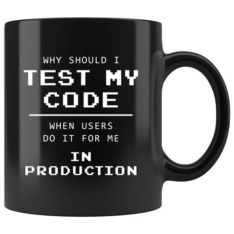 test my why should i test my code when users do it for me in