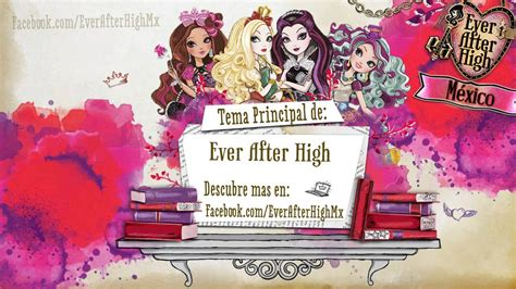 theme songs ever after high canci 243 n principal de ever after high completa ever