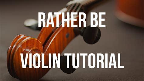 youtube tutorial violin violin tutorial rather be youtube