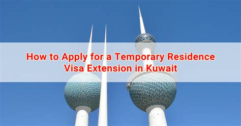 how to apply for a temporary residence visa extension in