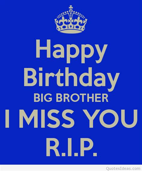 Happy Birthday Big Quotes Miss You Big Brother Quotes Image Quotes At Relatably Com