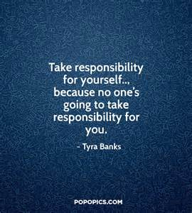 Short Thanksgiving Quotes Take Responsibility For Yourself Because No Quotes