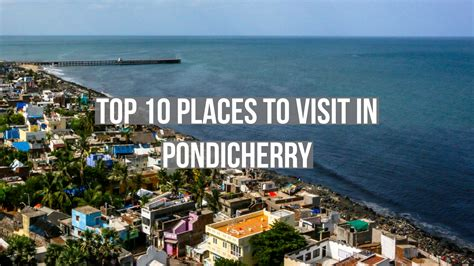 top 10 best places to visit in great top places to visit in pondicherry for sightseeing