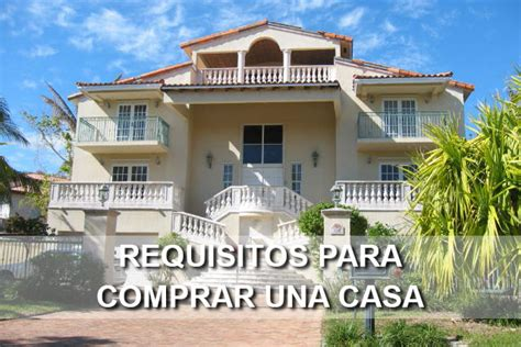 requisitos para comprar una casa requisitos para comprar una casa gt gt 161 todos los tr 193 mites aqu 205