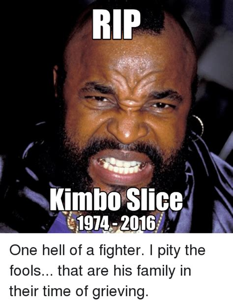 Kimbo Slice Meme - rip kimbo slice 1974 2016 one hell of a fighter i pity the