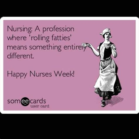 Happy Nurses Week Meme - happy nurses week funny stuff pinterest happy nurses